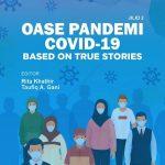 Telah Terbit Buku Oase Pandemic Covid-19 Based On True Stories