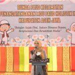 Bunda Paud Aceh, Kecamatan harus Menjadi Motor Pengembangan PAUD HI